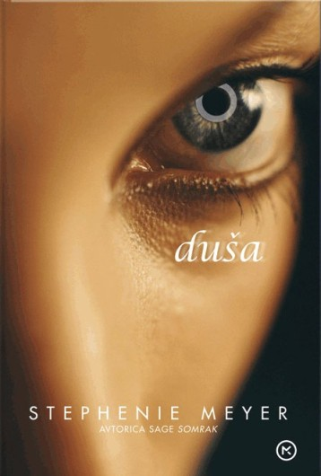 Stephenie Meyer - Duša (The Host)